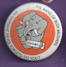 Crest Toothpaste -  An Elephant Never Forgets - Do You ? - Button Badge-1980's
