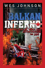 Balkan Inferno by Wes Johnson (Paperback, 2007)