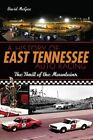 A History of East Tennessee Auto Racing: The Thrill of the Mountains by David McGee (Paperback / softback, 2014)