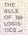 The Rule of Logistics: Walmart and the Architecture of Fulfillment by Jesse LeCavalier (Hardback, 2016)