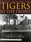 Tigers at the Front: A Photo Study by Schiffer Publishing Ltd (Hardback, 2001)