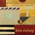 Wreck Your Wheels by Kim Richey (CD, May-2010, Lojinx)