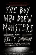 The Boy Who Drew Monsters : A Novel by Keith Donohue (2015, Paperback)