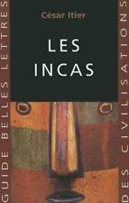 Les Incas (Guides Belles Lettres Des Civilisations) (French Edition)