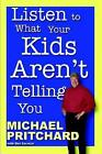 Listen to What Your Kids Aren't Telling You 9781411622463 by Dan Spencer