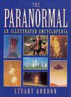 The Paranormal: An Illustrated Encyclopedia by Stuart Gordon (Hardback, 2000)