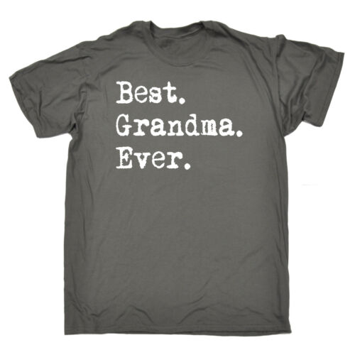 Best Grandma Ever MENS T-SHIRT tee birthday fashion gift granny nanny nan funny