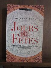 Robert Péry/ Jours de Fêtes/ Histoire des célébrations chrétiennes