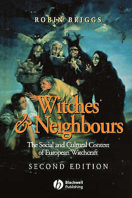 1 of 1 - Witches and Neighbours: The Social and Cultural Context of European...