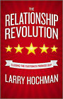 The Relationship Revolution: Closing the Customer Promise Gap by Larry Hochman (Hardback, 2010)