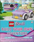LEGO Friends Build Your Own Adventure by DK (Hardback, 2015)