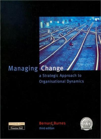 Managing Change By Prof Bernard Burnes. 9780273641667