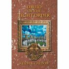 Druid of the Eight Order by Keith B Gaydon (Paperback / softback, 2012)