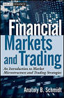 Financial Markets and Trading: An Introduction to Market Microstructure and Trading Strategies by Anatoly B. Schmidt (Hardback, 2011)