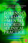 Forensic Nursing and Mental Disorder: Clinical Practice by Elsevier Health Sciences (Paperback, 2001)