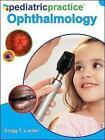 Pediatric Practice Ophthalmology by Gregg T. Lueder (Hardback, 2011)