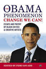 The Obama Phenomenon Change We Can!: Essays and Poetry by Black Critics and Creative Artists by Africa Research & Publications (Paperback, 2011)