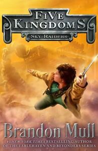 Sky-Raiders-Five-Kingdoms-by-Brandon-Mull