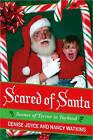Scared of Santa: Scenes of Terror in Toyland by Denise Joyce, Nancy Watkins (Paperback, 2008)