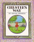 Chester's Way by Kevin Henkes (Hardback, 1988)