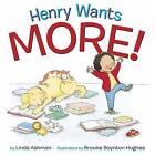 Henry Wants More! by Linda Ashman (Hardback, 2016)