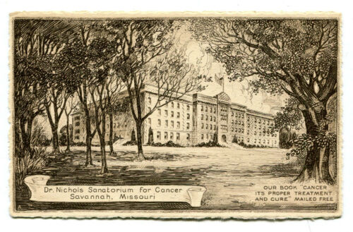 Vintage Advertising Postcard DR NICHOLS SANATORIUM FOR CANCER Savannah MO