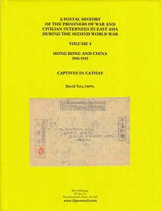 Postal History of the POW in East Asia During Second World War Vol 4, New
