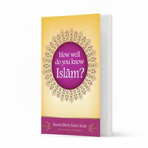 How Well Do You Know Islam? (Quiz Book) by Shaykh Mufti Saiful Islam