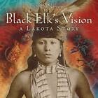 Black Elk's Vision: A Lakota Story by S. D. Nelson (Hardback, 2010)