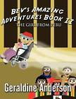 Bev's Amazing Adventures Book II: The Girl from Peru by Geraldine Anderson (Paperback / softback, 2013)