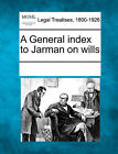 A General Index to Jarman on Wills by Gale, Making of Modern Law (Paperback / softback, 2011)