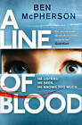 A Line of Blood by Ben McPherson (Paperback, 2015)