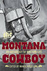 Montana Cowboy: An Anthology of Western Life by Wanda Rosseland (Paperback, 2011)