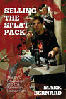 Selling the Splat Pack: The DVD Revolution and the American Horror Film by Mark Bernard (Paperback, 2015)