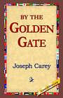 By the Golden Gate by Joseph Carey (Paperback / softback, 2005)