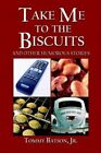 Take Me to The Biscuits by Tommy Batson Jr 9781413707700
