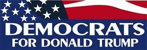DEMOCRATS-FOR-DONALD-TRUMP-Bumper-Sticker-8-8-034-x-3-034-Trump-Support-Sticker