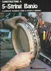 Constructing a 5-string Banjo a Complete Technical Guide 9780881883732