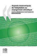 Aspects éConomiques de l'Adaptation Au Changement Climatique : CoûTs,...