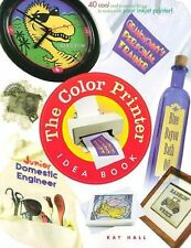 The Color Printer Idea Book : 40 Really Cool and U