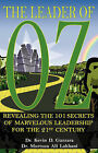 The Leader of Oz: Revealing the 101 Secrets of Marvelous Leadership for the 21st Century by Murtuza Ali Lakhani, Kevin D Gazzara (Hardback, 2008)