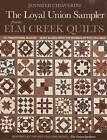Loyal Union Sampler: From Elm Greek Quilts by Jennifer Chiaverini (Paperback, 2013)