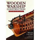 Wooden Warship Construction: A History in Ship Models by Brian Lavery (Hardback, 2017)