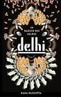 Delhi von Rana Dasgupta (2014, Gebundene Ausgabe)