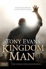 Kingdom Man : Every Man's Destiny, Every Woman's Dream by Tony Evans (2015, Paperback)