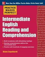 Practice Makes Perfect Intermediate English Reading and Comprehension (Practice