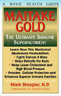 Maitake Gold 404: The Ultimate Immune Supernutrient by Dr. Mark Stengler (Paperback, 2003)