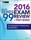 Wiley Series 99 Exam Review 2016 + Test Bank: The Operations Professional Examination by Jeff Van Blarcom, Securities Institute of America (Paperback, 2015)