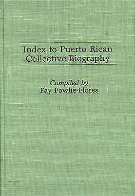 1 of 1 - USED (VG) Index to Puerto Rican Collective Biography (Bibliographies and Indexes