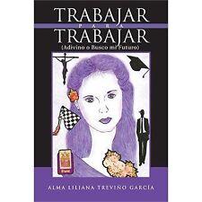 Trabajar para Trabajar (Adivino o Busco mi Futuro) (Spanish Edition)